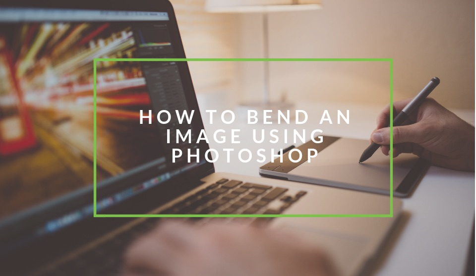 How To Bend Image Photoshop